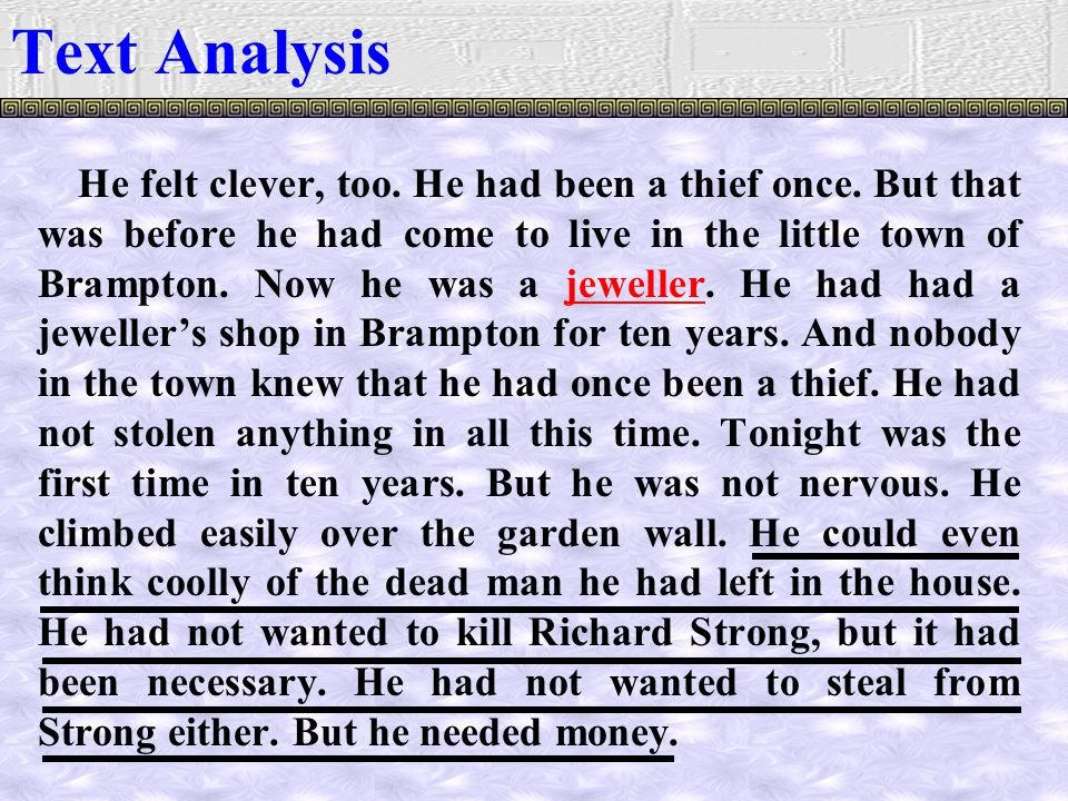 He felt clever, too. He had been a thief once.