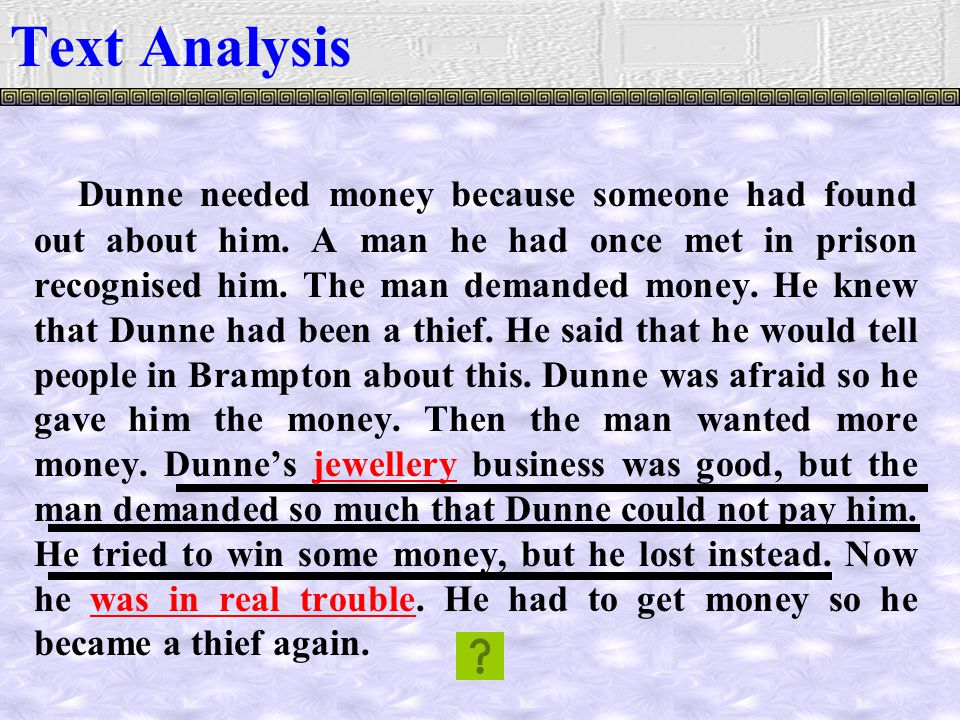 Dunne needed money because someone had found out about him.