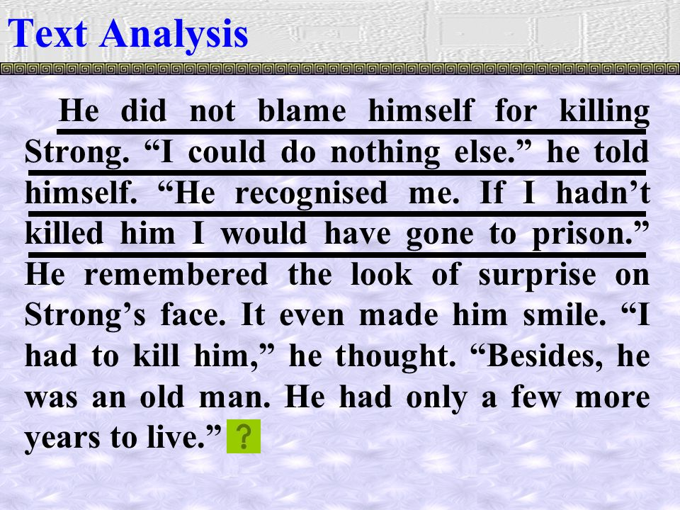 He did not blame himself for killing Strong. I could do nothing else. he told himself.