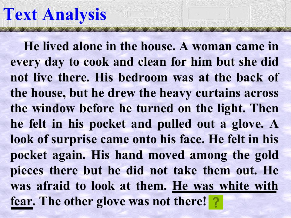 He lived alone in the house.