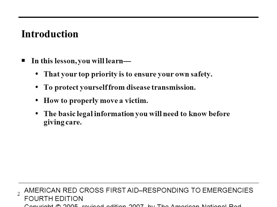 3 AMERICAN RED CROSS FIRST AID–RESPONDING TO EMERGENCIES FOURTH EDITION Copyright © 2005, revised edition 2007, by The American National Red Cross All rights reserved.