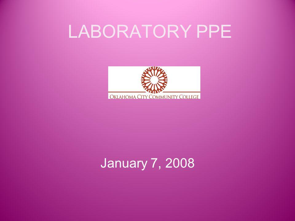 LABORATORY PPE January 7, 2008