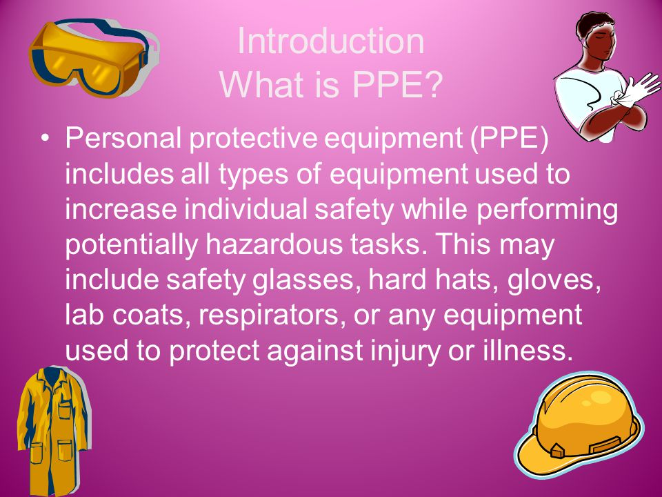Introduction What is PPE.