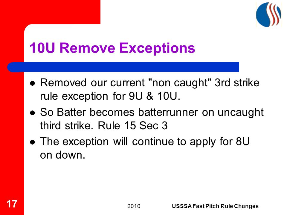 Removed our current non caught 3rd strike rule exception for 9U & 10U.