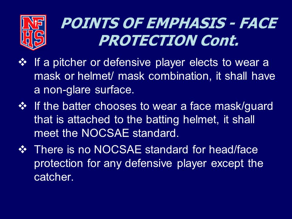 POINTS OF EMPHASIS - FACE PROTECTION Cont.