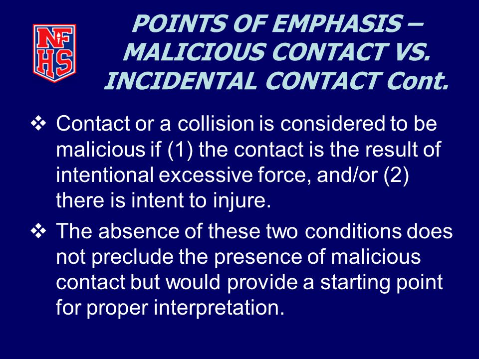 POINTS OF EMPHASIS – MALICIOUS CONTACT VS.INCIDENTAL CONTACT Cont.
