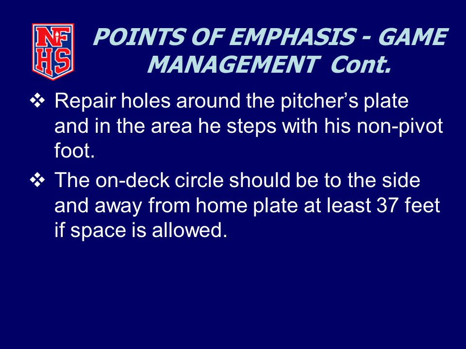 POINTS OF EMPHASIS - GAME MANAGEMENT Cont.