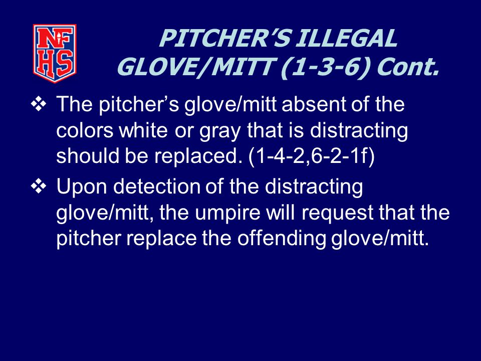 PITCHER'S ILLEGAL GLOVE/MITT (1-3-6) Cont.