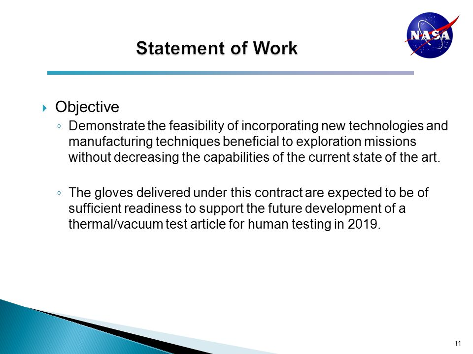  Objective ◦ Demonstrate the feasibility of incorporating new technologies and manufacturing techniques beneficial to exploration missions without decreasing the capabilities of the current state of the art.