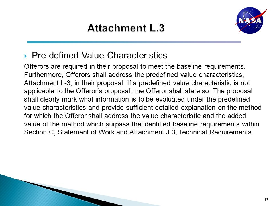  Pre-defined Value Characteristics Offerors are required in their proposal to meet the baseline requirements.