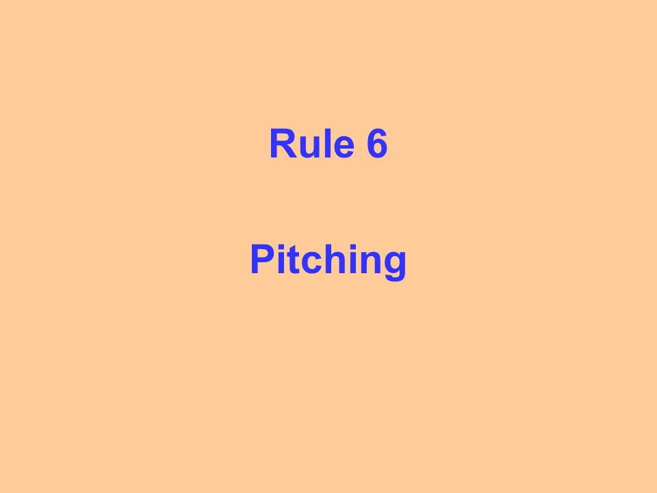 NFHS Pitching Regulations Balks – with runners on base –Feinting toward first base –Drops the ball & it doesn't cross foul line –Fails to step toward the base being thrown to –Throws or feints to an unoccupied base –Illegal Pitch –Stops or hesitates in the delivery –Removes hand from ball (other than in the act of pitching) –Doesn't pitch after entire non-pivot foot crosses back of pitching plate –Makes pitching motion while off the plate –Within 5 feet of the plate without the ball