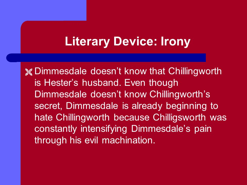 Literary Device: Narrative Voice Yes it seems to be my glove indeed. In this example, Dimmesdale has just been given the glove that was found on the scaffold.