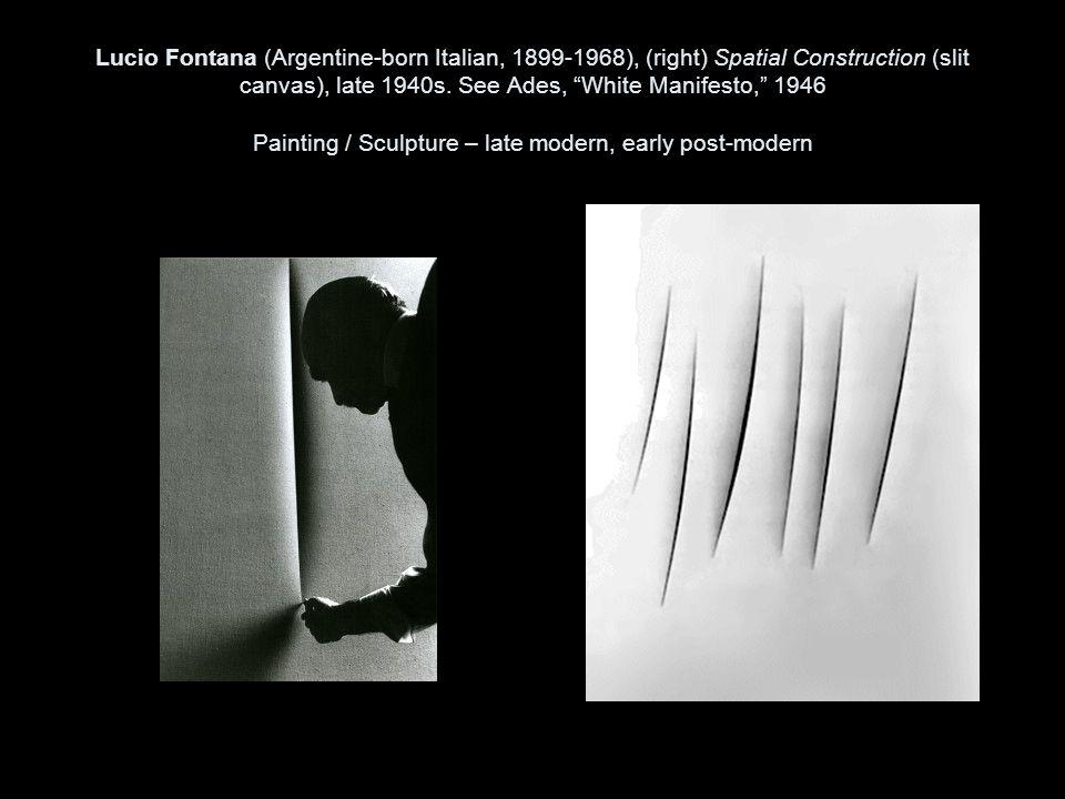 Lucio Fontana (Argentine-born Italian, 1899-1968), (right) Spatial Construction (slit canvas), late 1940s.