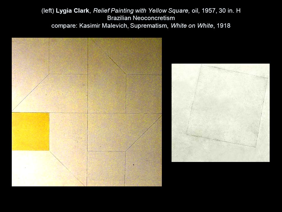 (left) Lygia Clark, Relief Painting with Yellow Square, oil, 1957, 30 in.
