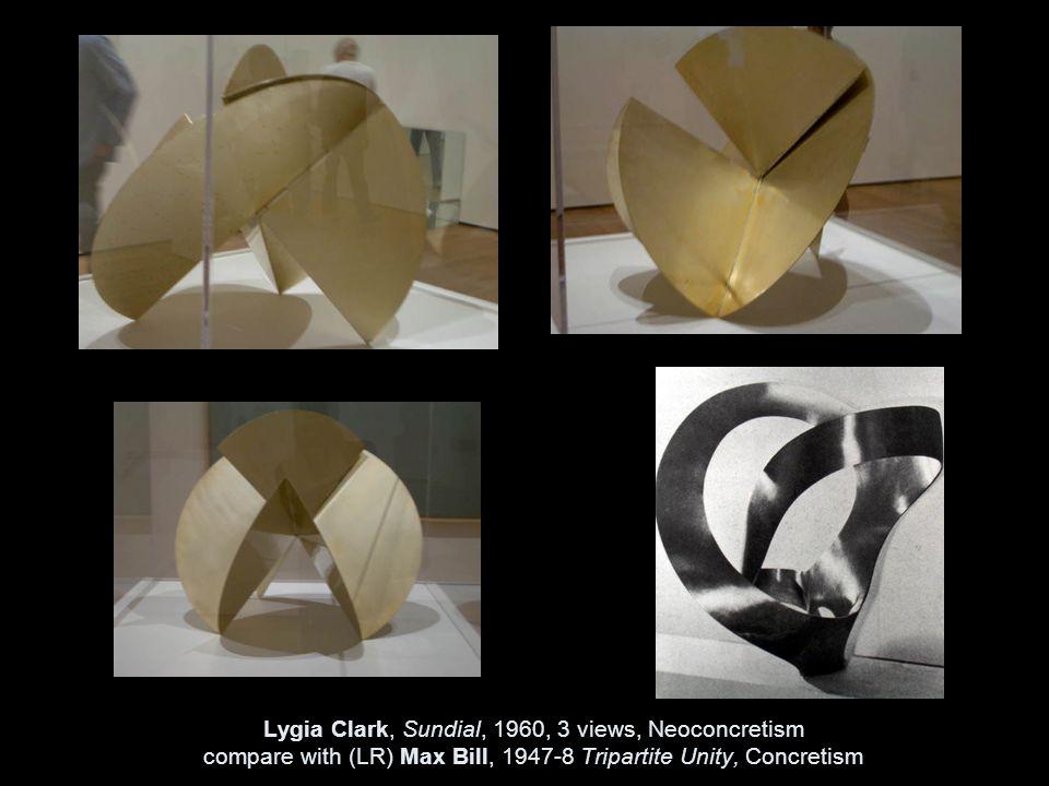 Lygia Clark, Sundial, 1960, 3 views, Neoconcretism compare with (LR) Max Bill, 1947-8 Tripartite Unity, Concretism