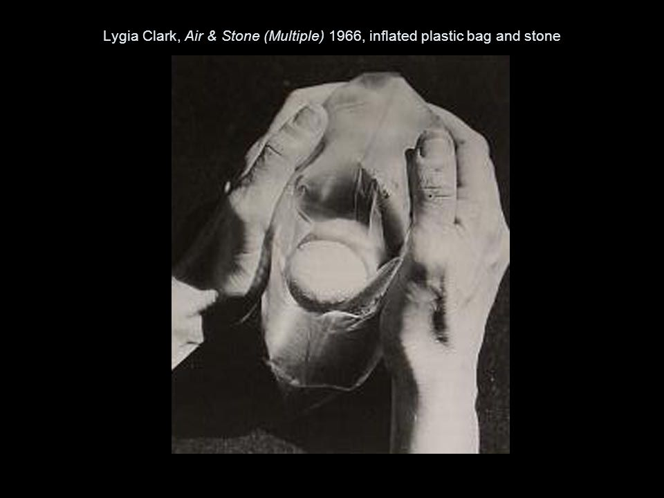 Lygia Clark, Air & Stone (Multiple) 1966, inflated plastic bag and stone