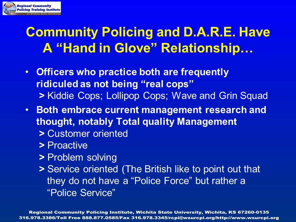 """Community Policing and D.A.R.E. Have A """"Hand in Glove"""" Relationship… Officers who practice both are frequently ridiculed as not being """"real cops"""" > Ki"""