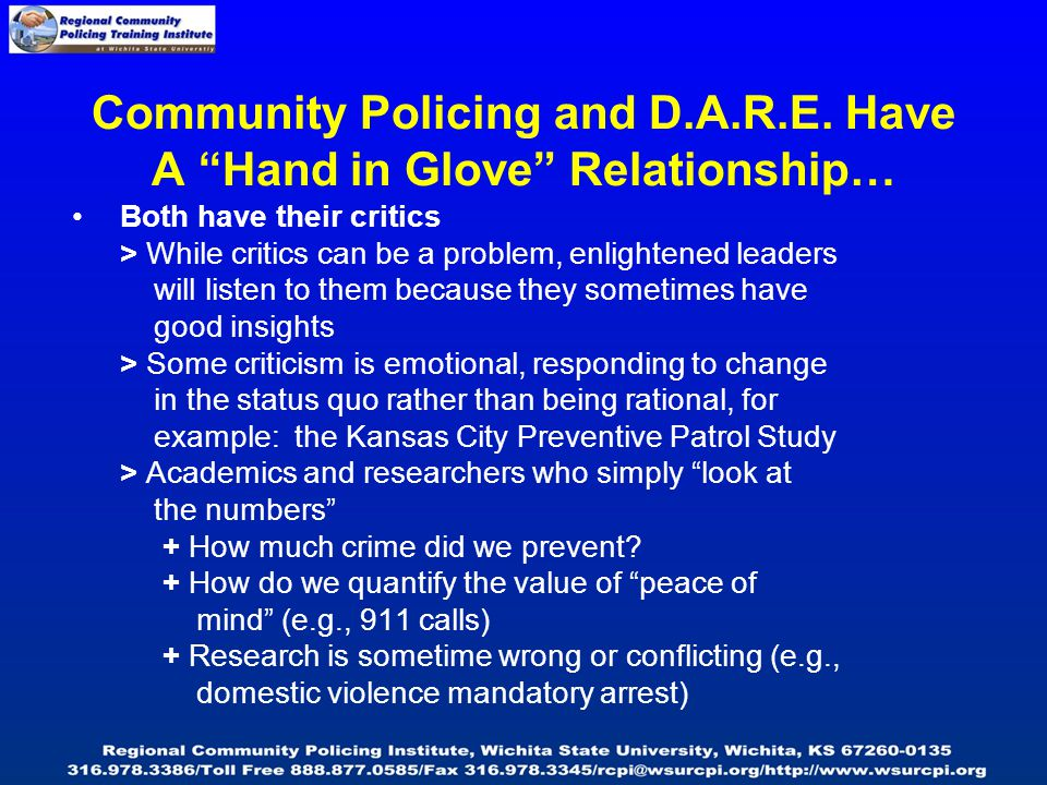 """Community Policing and D.A.R.E. Have A """"Hand in Glove"""" Relationship… Both have their critics > While critics can be a problem, enlightened leaders wil"""