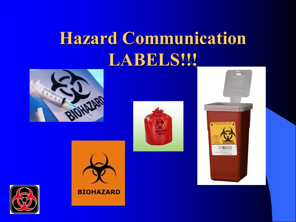 Hazard Communication LABELS!!!