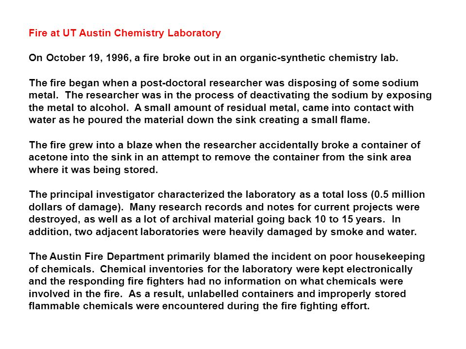 Fire at UT Austin Chemistry Laboratory On October 19, 1996, a fire broke out in an organic-synthetic chemistry lab.