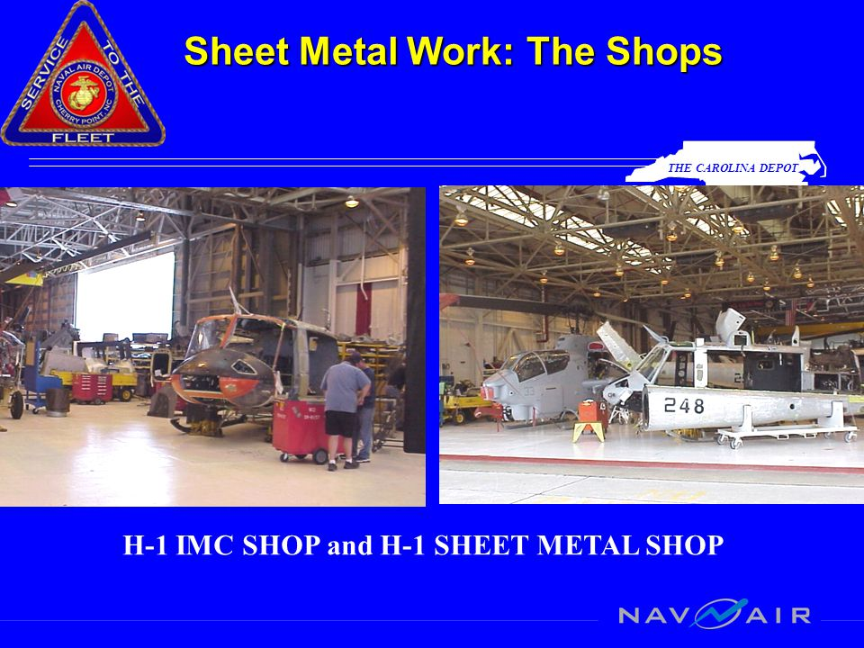 THE CAROLINA DEPOT Sheet Metal Work: The Shops H-1 IMC SHOP and H-1 SHEET METAL SHOP