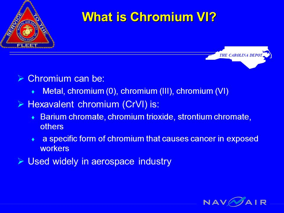 THE CAROLINA DEPOT What is Chromium VI.