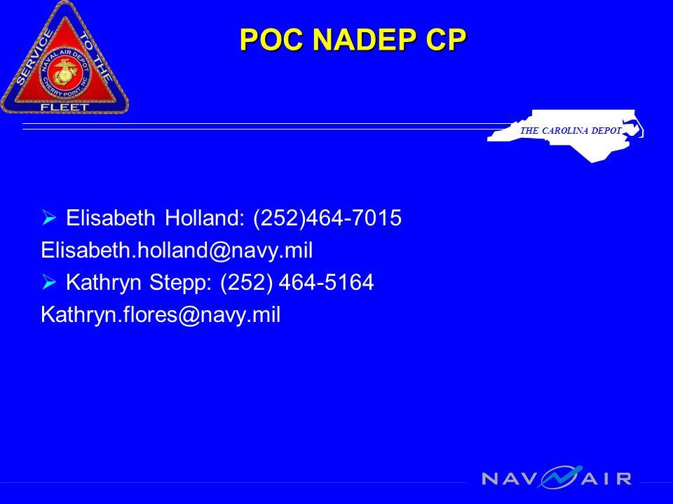 POC NADEP CP  Elisabeth Holland: (252)464-7015 Elisabeth.holland@navy.mil  Kathryn Stepp: (252) 464-5164 Kathryn.flores@navy.mil