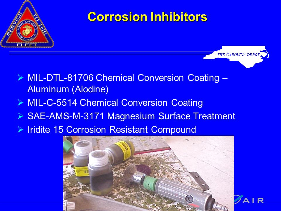 THE CAROLINA DEPOT Corrosion Inhibitors  MIL-DTL-81706 Chemical Conversion Coating – Aluminum (Alodine)  MIL-C-5514 Chemical Conversion Coating  SAE-AMS-M-3171 Magnesium Surface Treatment  Iridite 15 Corrosion Resistant Compound