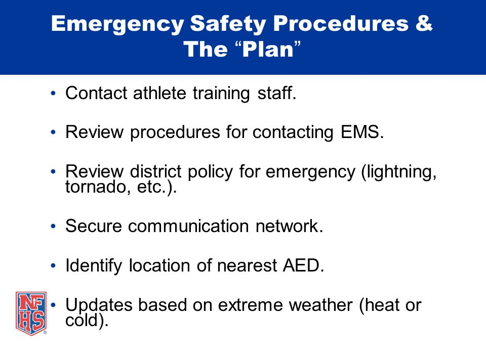 Emergency Safety Procedures & The Plan Contact athlete training staff.