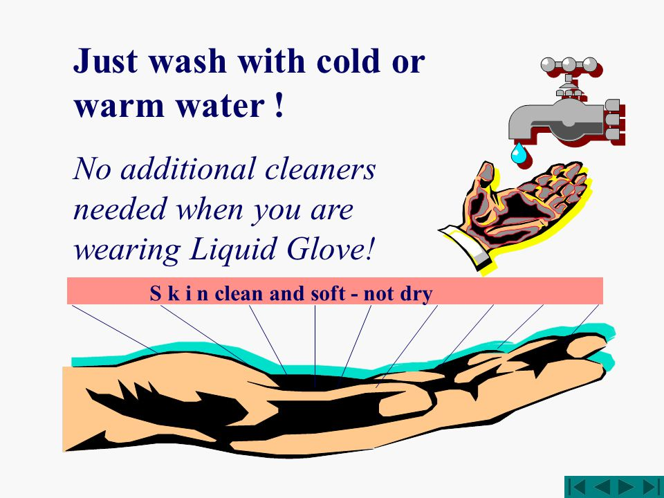 S k i n clean and soft - not dry Just wash with cold or warm water .