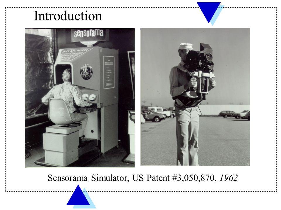 Sensorama Simulator, US Patent #3,050,870, 1962 Introduction