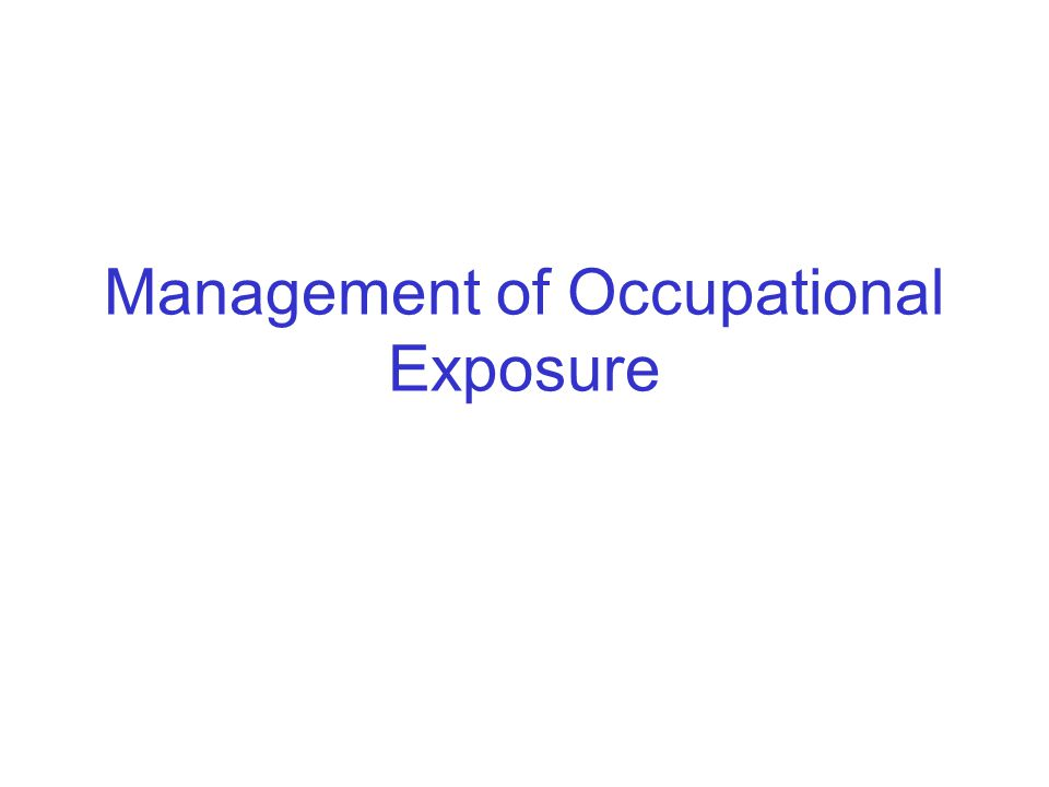 Management of Occupational Exposure