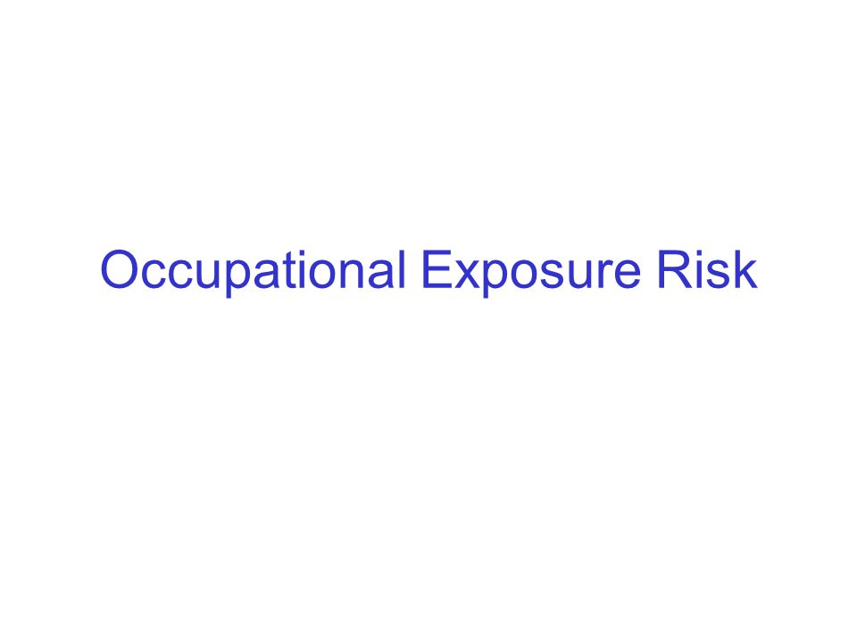 Occupational Exposure Risk