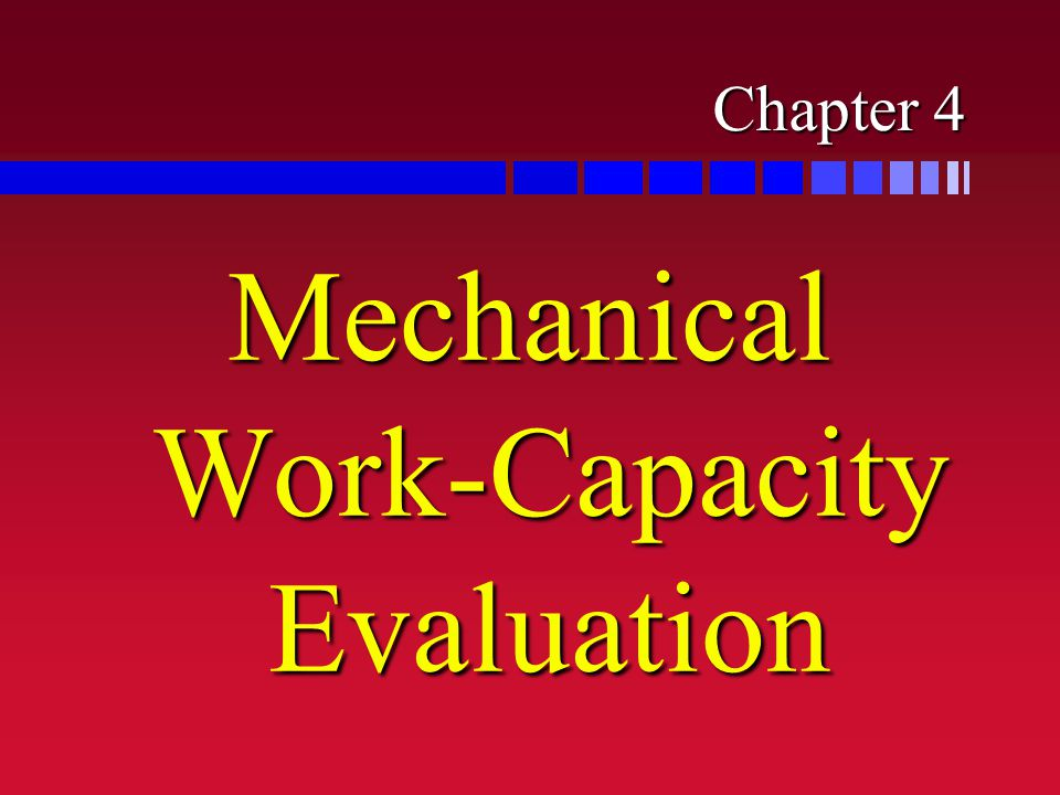 Chapter 4 Mechanical Work-Capacity Evaluation