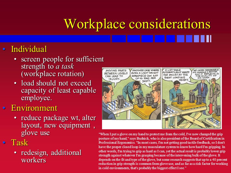 Workplace considerations IndividualIndividual screen people for sufficient strength to a task (workplace rotation)screen people for sufficient strengt