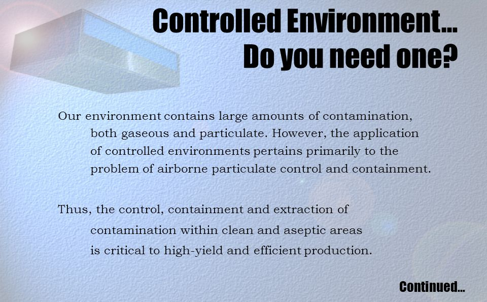 Our environment contains large amounts of contamination, both gaseous and particulate.