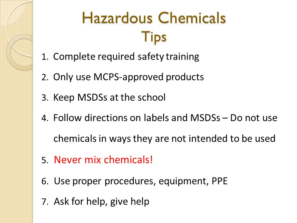 Hazardous Chemicals Tips 1. Complete required safety training 2.