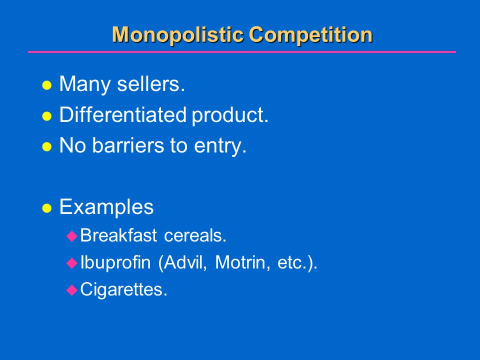 Monopolistic Competition l Many sellers.l Differentiated product.