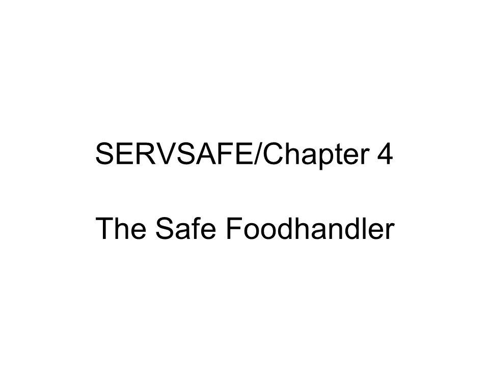 SERVSAFE/Chapter 4 The Safe Foodhandler