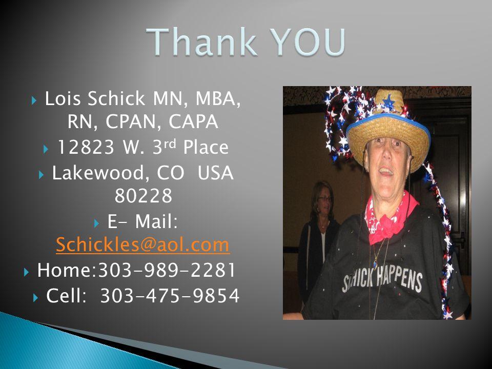  Lois Schick MN, MBA, RN, CPAN, CAPA  12823 W.