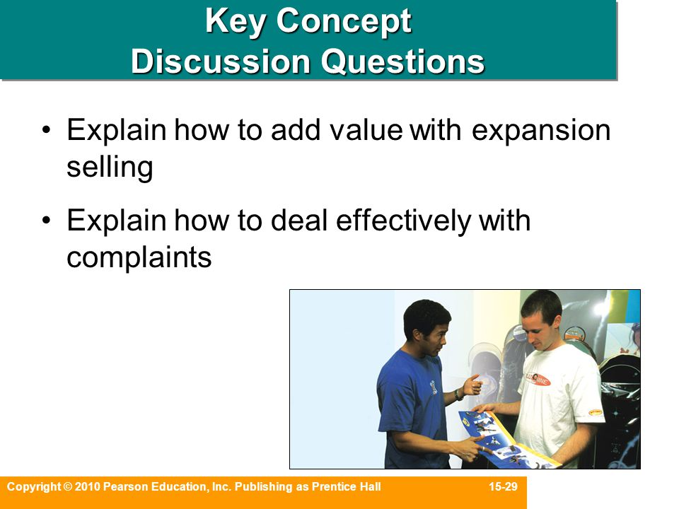 Copyright © 2010 Pearson Education, Inc. Publishing as Prentice Hall 15-29 Key Concept Discussion Questions Explain how to add value with expansion se