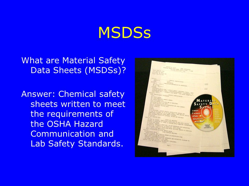 MSDSs What are Material Safety Data Sheets (MSDSs).