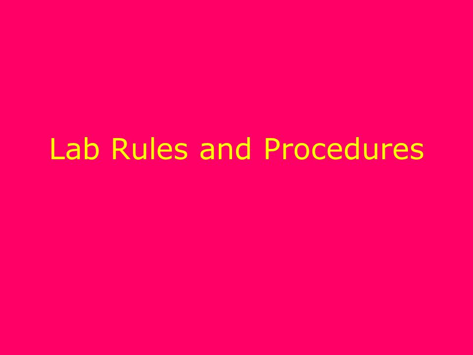 Lab Rules and Procedures