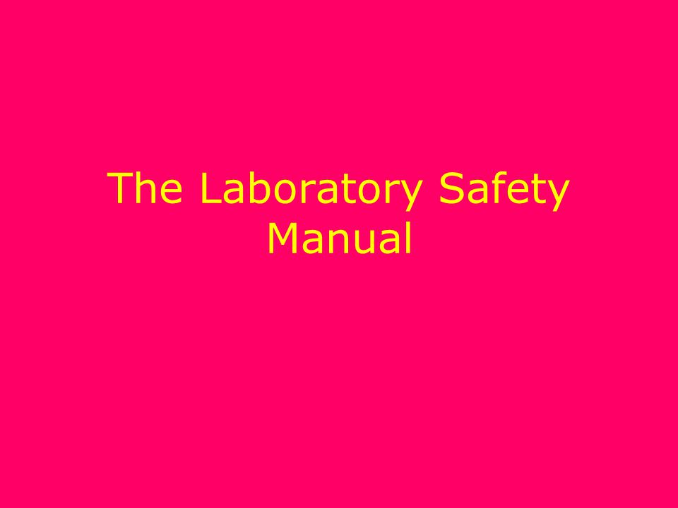 The Laboratory Safety Manual