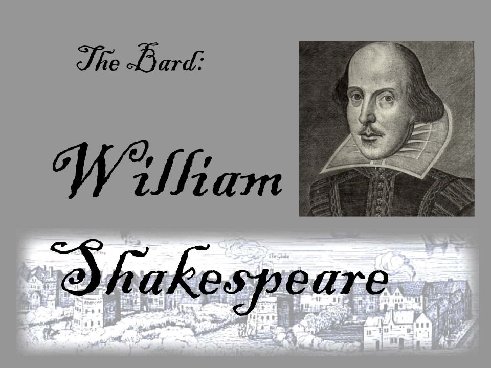 William Shakespeare The Bard: