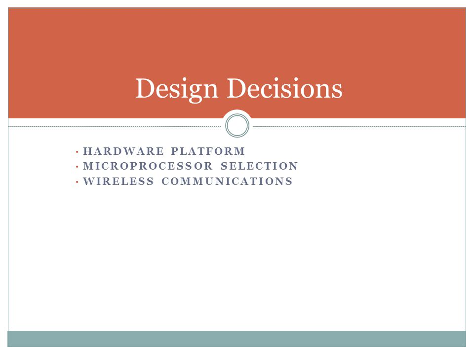HARDWARE PLATFORM MICROPROCESSOR SELECTION WIRELESS COMMUNICATIONS Design Decisions