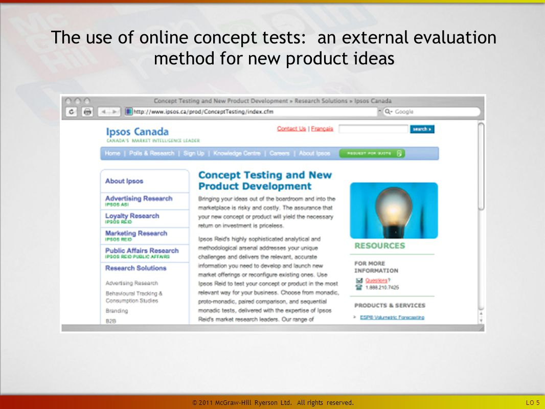 The use of online concept tests: an external evaluation method for new product ideas LO 5 © 2011 McGraw-Hill Ryerson Ltd.