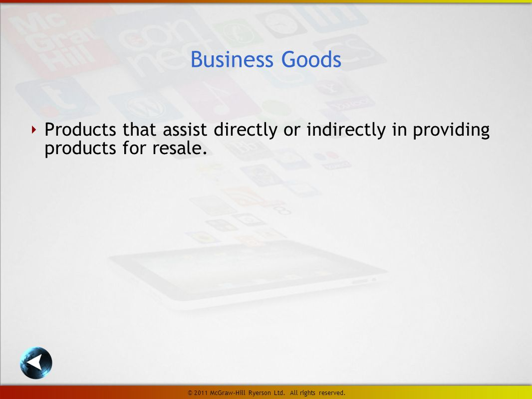 ‣ Products that assist directly or indirectly in providing products for resale.