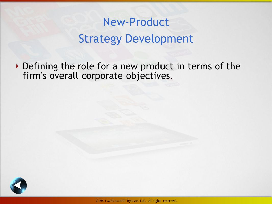 ‣ Defining the role for a new product in terms of the firm's overall corporate objectives.
