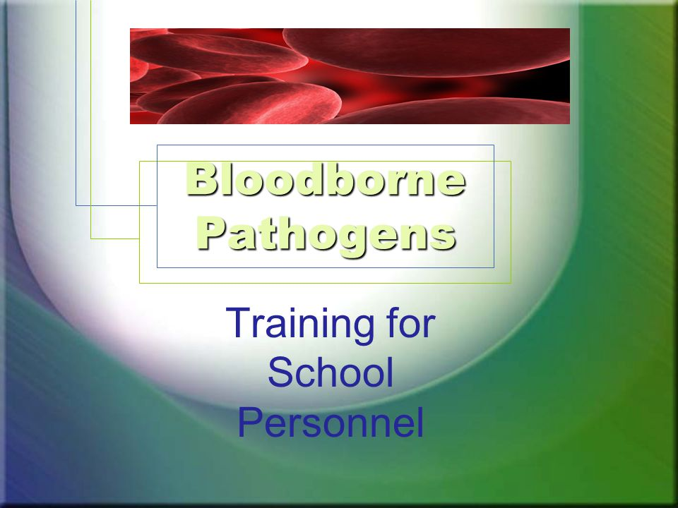 Bloodborne Pathogens Training for School Personnel